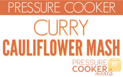 Pressure Cooker Curry Cauliflower Mash