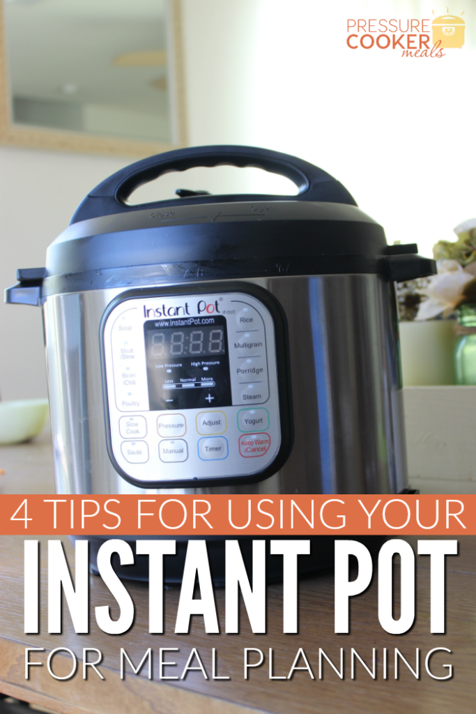 4 Tips for Using Your Instant Pot for Meal Planning PNG
