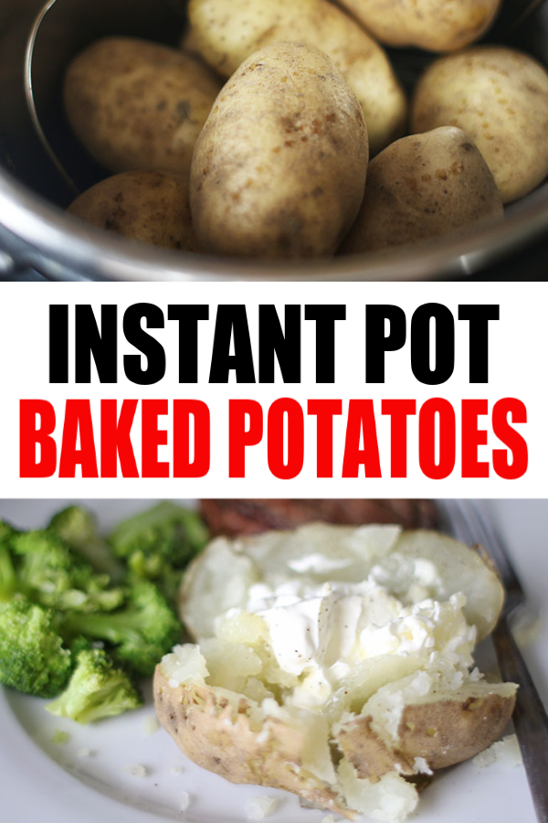 Instant Pot Baked Potatoes image collage with text for Pinterest